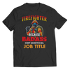Firefighter Because Badass Isn't An Official Job Title, Unisex Shirt  | Evan Mila - EvanMila.com