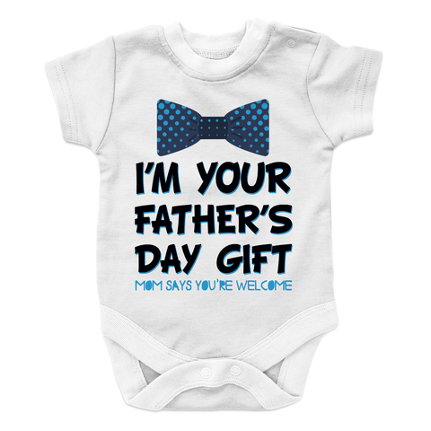 I Am your fathers day gift mom says your welcome BOY 2, Onesies  | Evan Mila - EvanMila.com