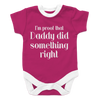 I'm Proof That Daddy Did Something Right-girl, Onesies  | Evan Mila - EvanMila.com