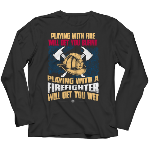 Get Wet Playing With A Firefighter, Unisex Shirt  | Evan Mila - EvanMila.com