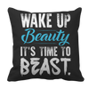 Wake Up Beauty It's Time To Beast, Pillow Cases  | Evan Mila - EvanMila.com