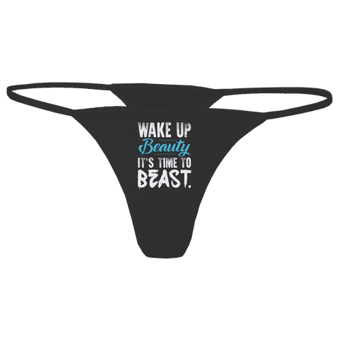Wake Up Beauty It's Time To Beast, Thong  | Evan Mila - EvanMila.com
