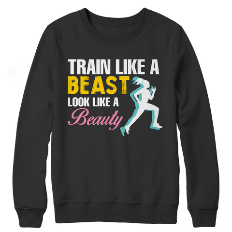Train Like A Beast Look Like A Beauty, Crewneck Fleece  | Evan Mila - EvanMila.com
