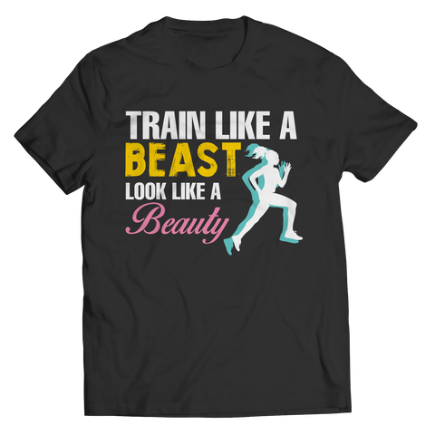Train Like A Beast Look Like A Beauty, Unisex Shirt  | Evan Mila - EvanMila.com