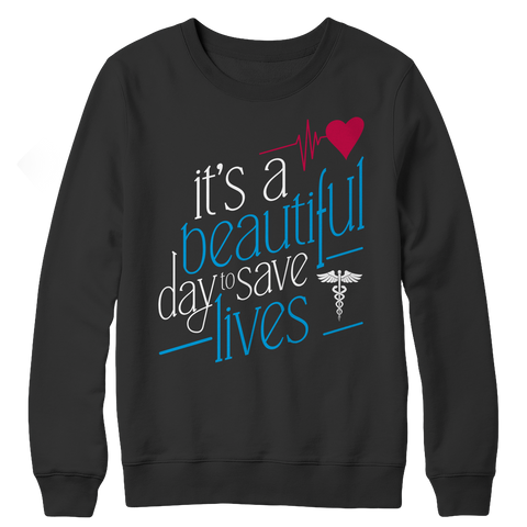 It's A Beautiful Day To Save Lives, Crewneck Fleece  | Evan Mila - EvanMila.com