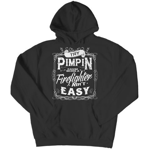 Limited Edition - Try Pimpin cause being a firefighter ain't easy, Ladies V-Neck  | Evan Mila - EvanMila.com