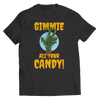 Limited Edition - Gimme All Your Candy!, Unisex Shirt  | Evan Mila - EvanMila.com