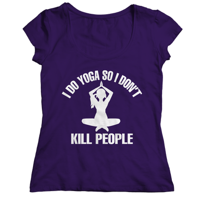 Limited Edition - I Do Yoga So I Don't Kill People, Unisex Shirt  | Evan Mila - EvanMila.com