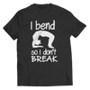 Image of Limited Edition - I Bend So I Don't Break, Unisex Shirt  | Evan Mila - EvanMila.com