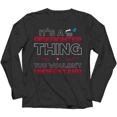 It's A Firefighter Thing You Wouldn't Understand, Unisex Shirt  | Evan Mila - EvanMila.com