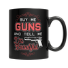 Buy Me Guns, 11oz Black Mug  | Evan Mila - EvanMila.com