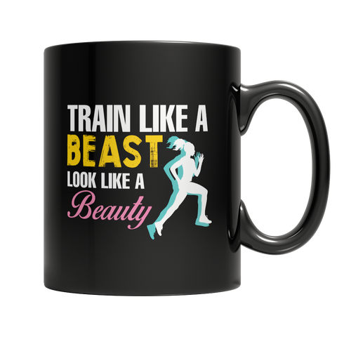 Train Like A Beast Look Like A Beauty, 11oz Black Mug  | Evan Mila - EvanMila.com
