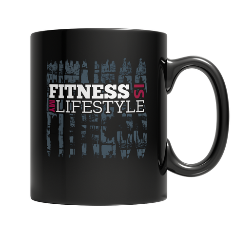 Fitness Is My Life Style, 11oz Black Mug  | Evan Mila - EvanMila.com