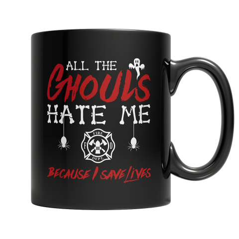 All The Ghouls HATE Me- Firefighter, 11oz Black Mug  | Evan Mila - EvanMila.com