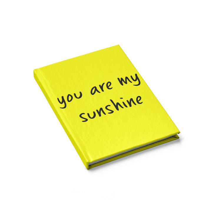 You are my Sunshine - Yellow - Hardcover Blank Journal