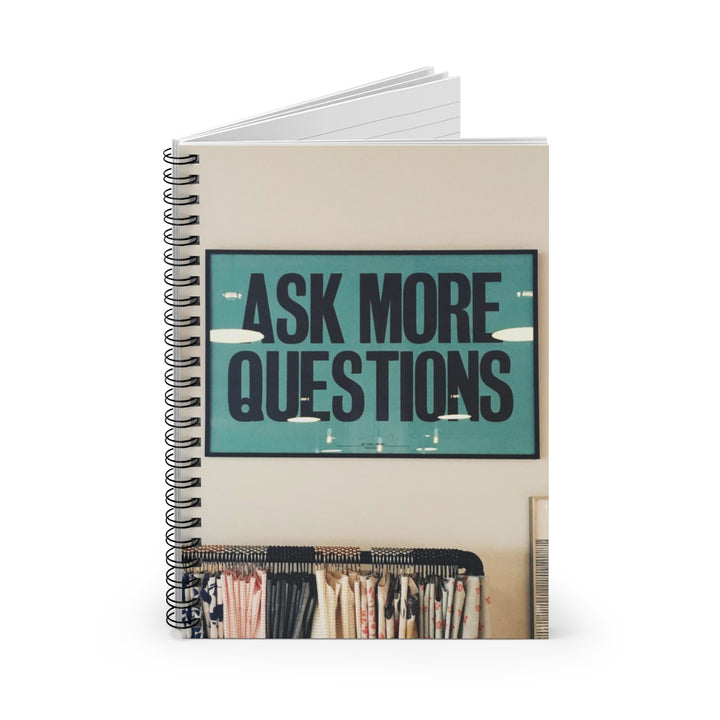 Ask More Questions - Spiral Lined Notebook