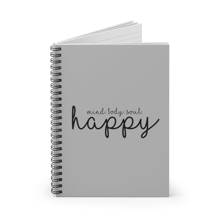 Mind. Body. Soul. Happy - Grey - Spiral Lined Notebook