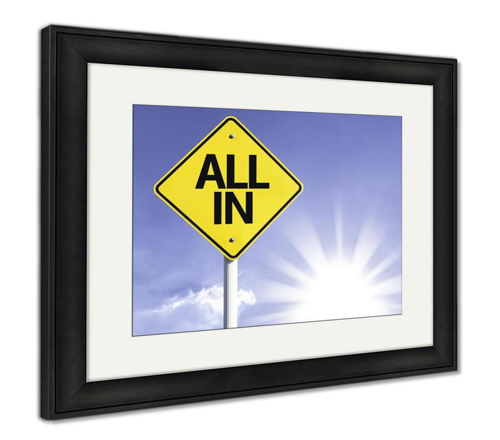 Framed Print, All In Road Sign