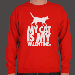 My Cat Is My Valentine - Sweatshirt