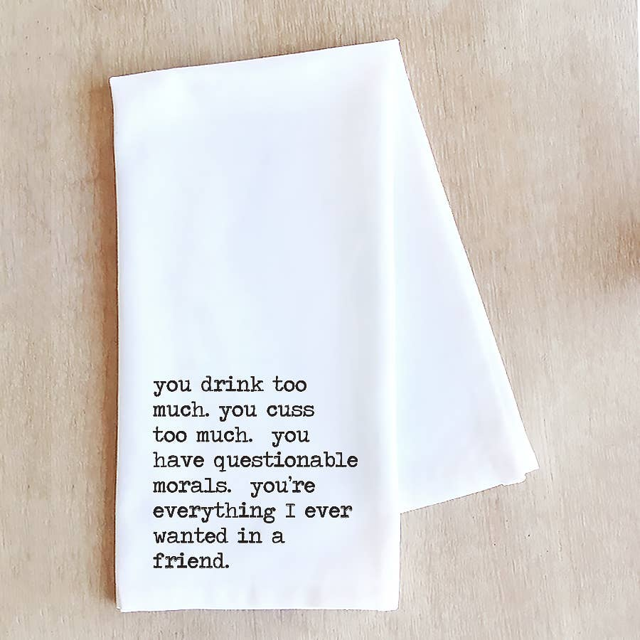 Devenie Designs - Everything I Ever Wanted In A Friend - Tea Towel