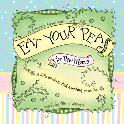 The Eat Your Peas Collection by Gently Spoken - Eat Your Peas for New Moms - New edition!