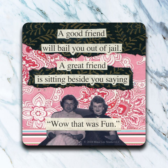 High Cotton Gifts - Good Friend Jail Coaster