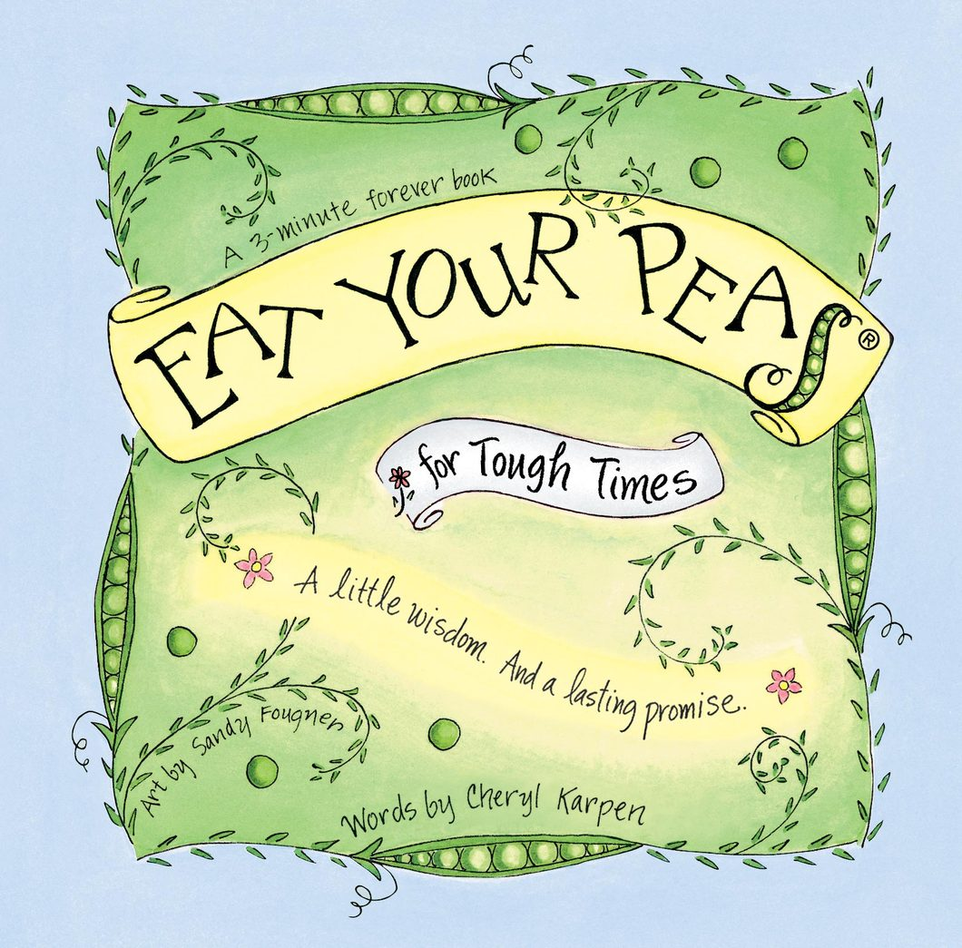 The Eat Your Peas Collection by Gently Spoken - Eat Your Peas for Tough Times