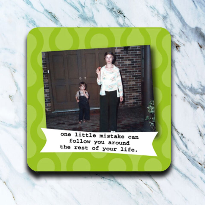 High Cotton Gifts - One Little Mistake Coaster