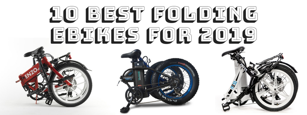 10 ten folding electric bikes for 2019 as presented by really good ebikes