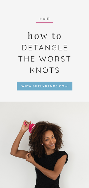 How to Detangle the Worst Knots