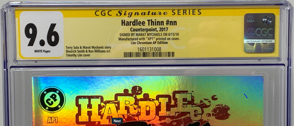 Hardlee Thinn #nn (2017) CGC 9.6 SS Signed By Marat Mychaels Lim Chromium Edition Artist Proof (AP1)