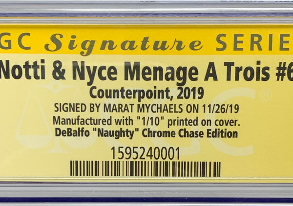 "Notti & Nyce Menage A Trios #6 (2019) CGC 9.8 SS Mike DelBalfo ""DelBalfo Chrome Chase Edition"" (1/10)"
