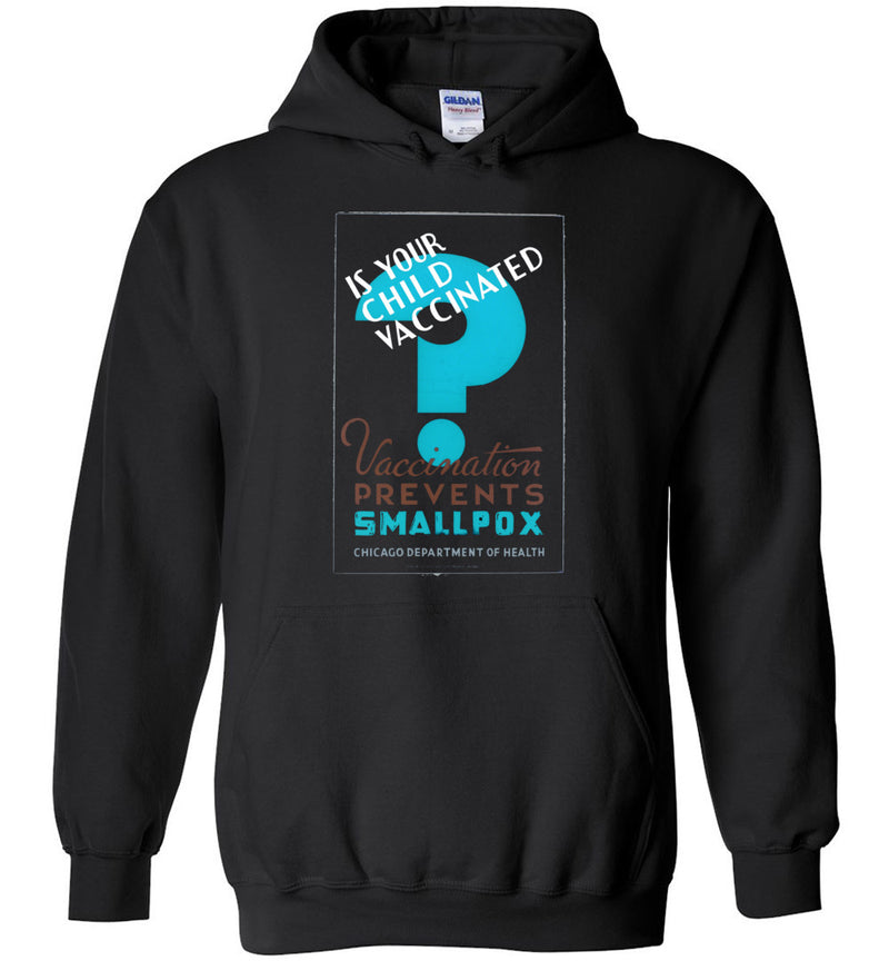 Is Your Child Vaccinated? WPA Poster / Hoodie