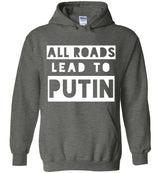 All Roads Lead to Putin / Hoodie