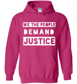 We The People Demand Justice / Hoodie