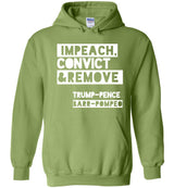 Impeach, Convict and Remove Trump-Pence-Barr-Pompeo / Hoodie