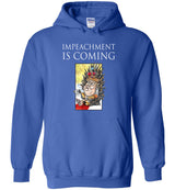 unPresidented: Impeachment Is Coming / Hoodie