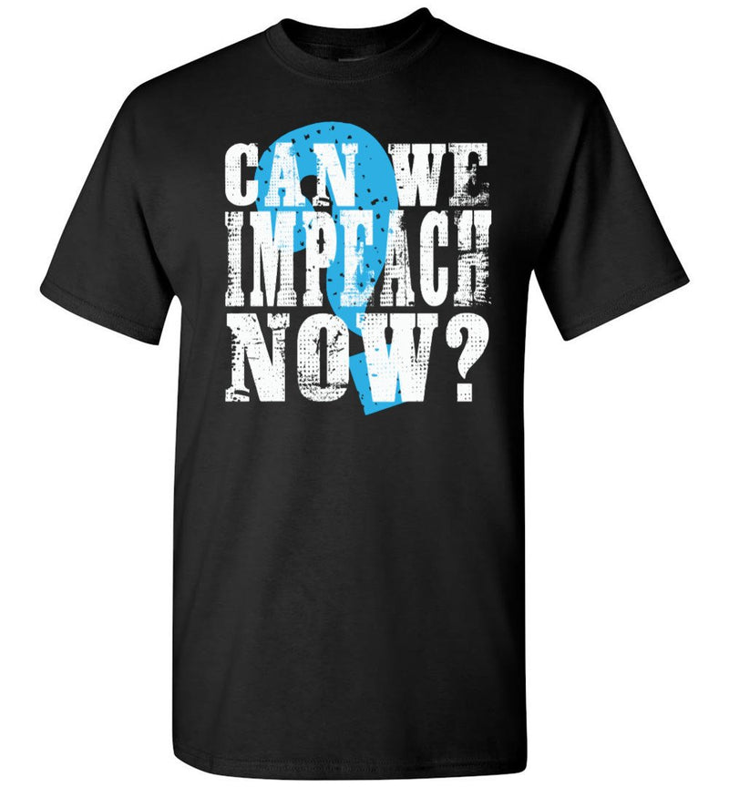Can We Impeach Now? / Men's Tee