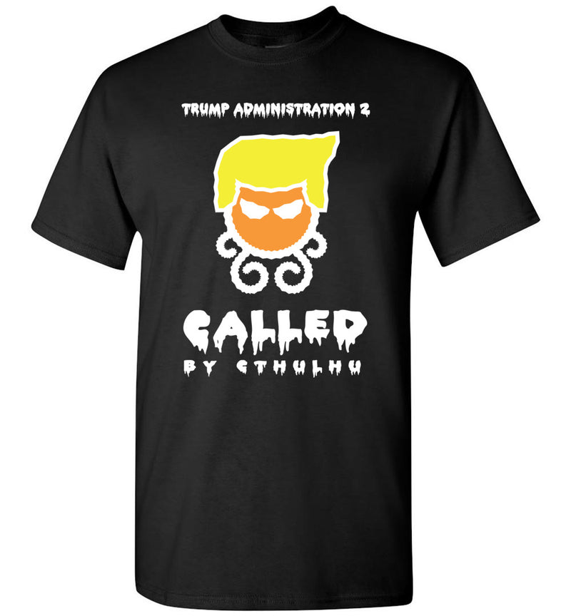 Trump Admin 2: Called By Cthulhu / Men's Tee