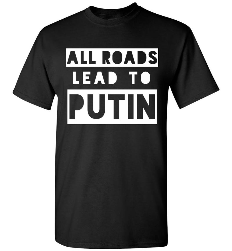 All Roads Lead to Putin / Men's Tee