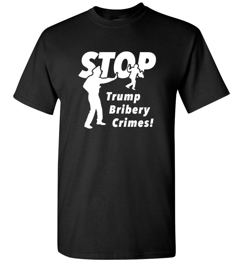 Stop Trump Bribery Crimes! / Men's Tee