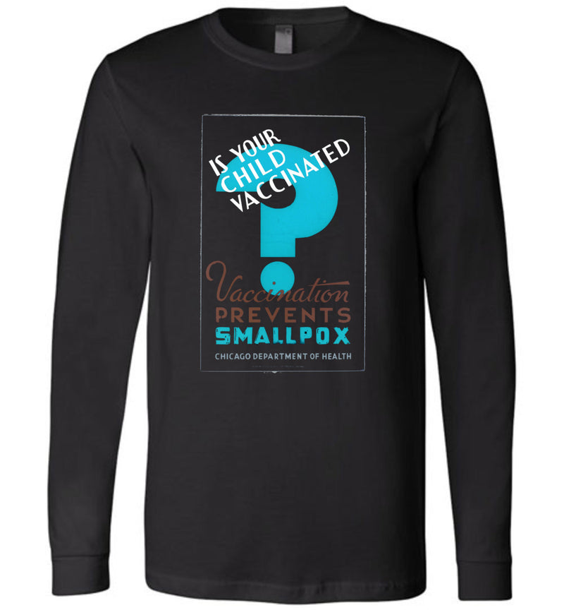 Is Your Child Vaccinated? WPA Poster / Unisex Long-sleeve Tee