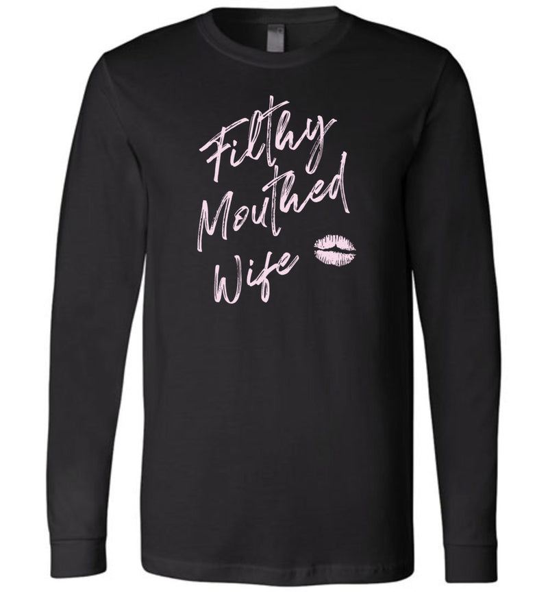 Filthy Mouthed Wife / Unisex Long-sleeve Tee