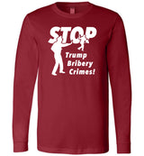 Stop Trump Bribery Crimes! / Unisex Long-sleeve Tee