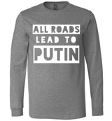 All Roads Lead to Putin / Unisex Long-sleeve Tee