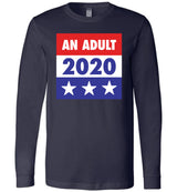 An Adult 2020 / Unisex Long-sleeve Tee