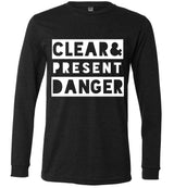 Clear & Present Danger / Unisex Long-sleeve Tee