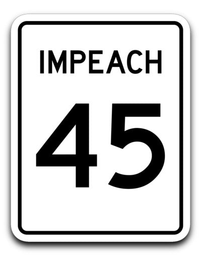 Impeach 45 Highway Sign / Sticker