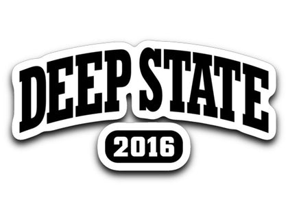 Deep State 2016 / Sticker
