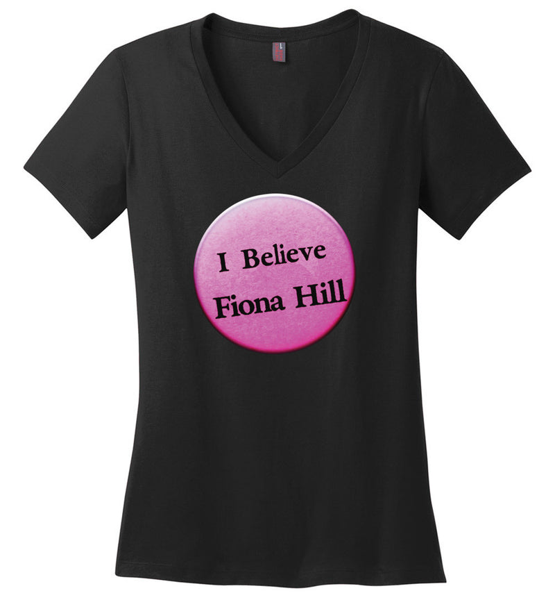 I Believe Fiona Hill / Women's V-neck Tee